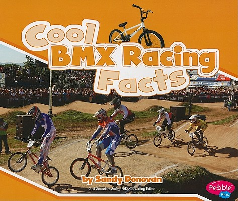 Cool Bmx Racing Facts By Donovan, Sandy